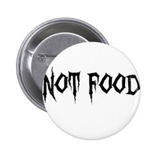 Not Food Pinback Buttons