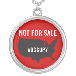 Not For Sale - Occupy Wall Street - We are the 99% Custom Necklace