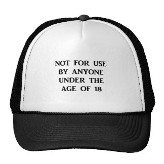 Not for use by anyone under the age of 18. hats