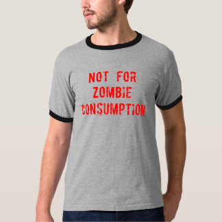 Not For Zombie Consumption (grunge) Tshirt