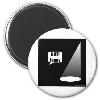 Not Funny 6 Cm Round Magnet