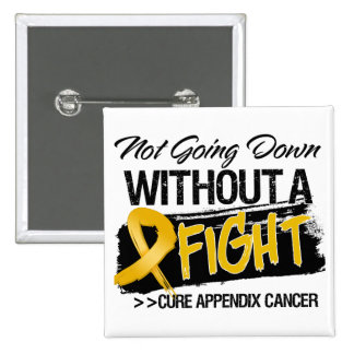 Not Going Down Without a Fight - Appendix Cancer Button