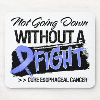 Not Going Down Without a Fight - Esophageal Cancer Mouse Pads