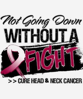 Not Going Down Without a Fight - Head Neck Cancer Tees