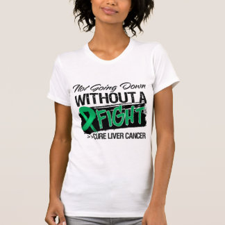 Not Going Down Without a Fight - Liver Cancer Tees