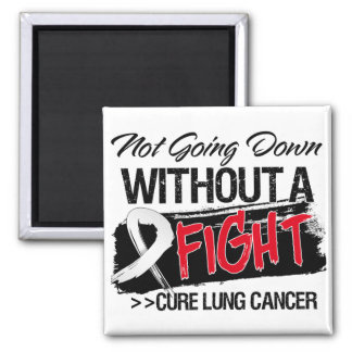 Not Going Down Without a Fight - Lung Cancer Square Magnet