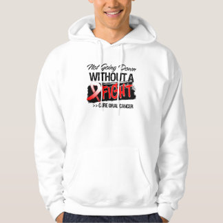 Not Going Down Without a Fight - Oral Cancer Hoody