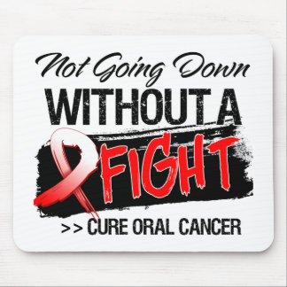 Not Going Down Without a Fight - Oral Cancer Mousepad