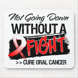 Not Going Down Without a Fight - Oral Cancer Mouse Pads