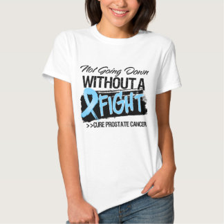 Not Going Down Without a Fight - Prostate Cancer T-shirts