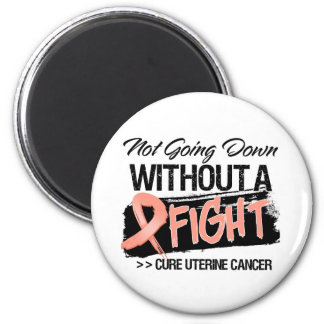 Not Going Down Without a Fight - Uterine Cancer 6 Cm Round Magnet