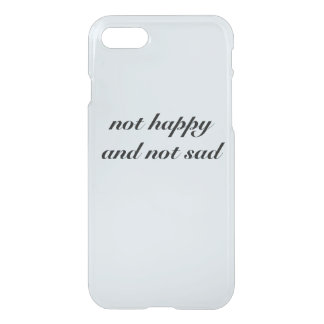 not happy and not sad, grunge aesthetic tumblr iPhone 8/7 case
