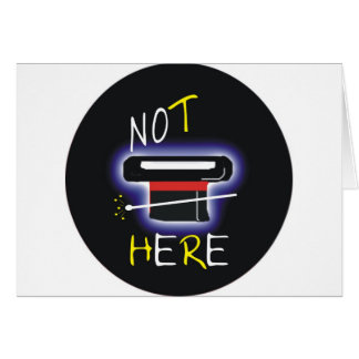 Not Here Greeting Card