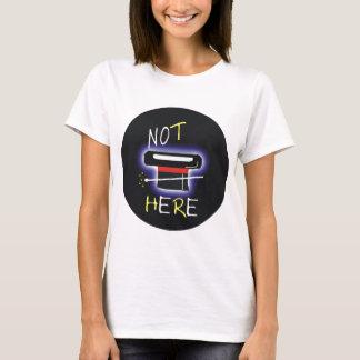 Not Here T-Shirt