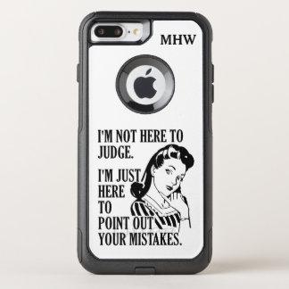 """Not Here To Judge"" custom monogram phone cases"
