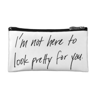 Not Here to Look Pretty Makeup Bag