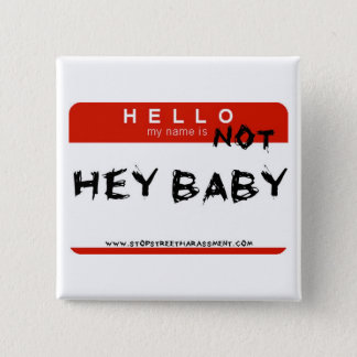 Not Hey Baby Button