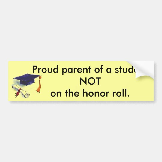 NOT honour roll Bumper Sticker