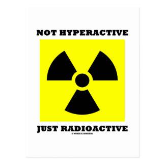 Not Hyperactive Just Radioactive Sign Humor Postcard
