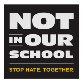 Not In Our School Poster
