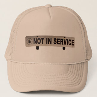 Not In Service Trucker Hat