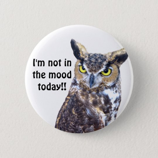 Not in the Mood_Button 6 Cm Round Badge