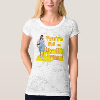 Not In Wasilla Anymore T-Shirt