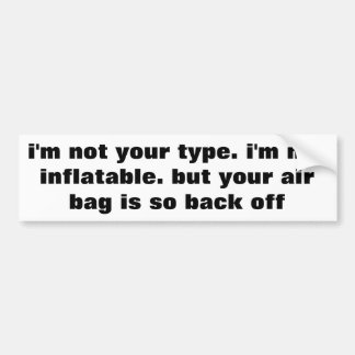 Not Inflatable But Air Bag Is Back Off Bumper Sticker