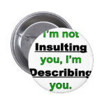 Not Insulting you Badges