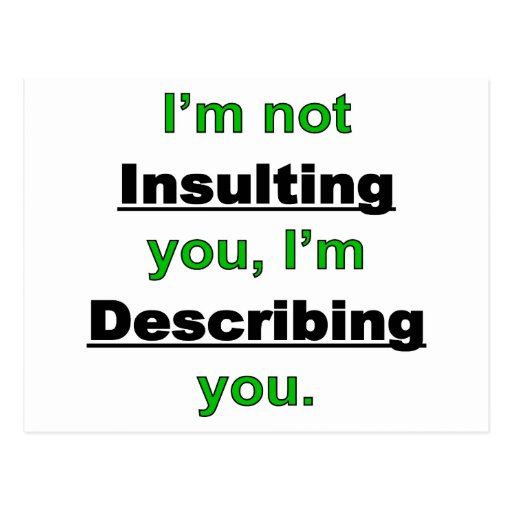 Not Insulting you Post Cards
