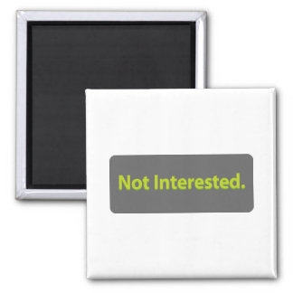 Not Interested Square Magnet
