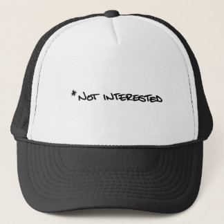 *NOT INTERESTED TRUCKER HAT