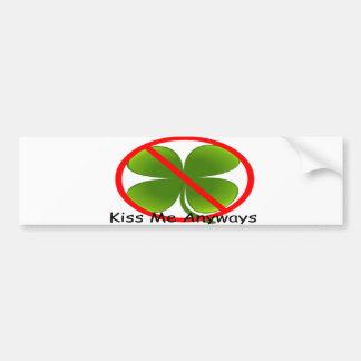 Not Irish, Kiss Me Anyways Bumper Sticker