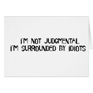 Not Judgmental Greeting Card