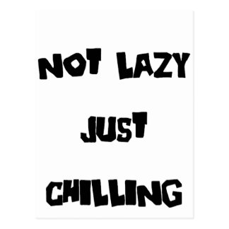 Not Lazy Just Chilling Postcard
