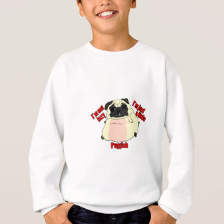 Not lazy, just puggish. sweatshirt