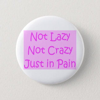 not lazy not crazy 6 cm round badge