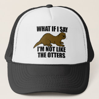 Not Like the Otters Trucker Hat