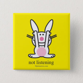 Not Listening 15 Cm Square Badge