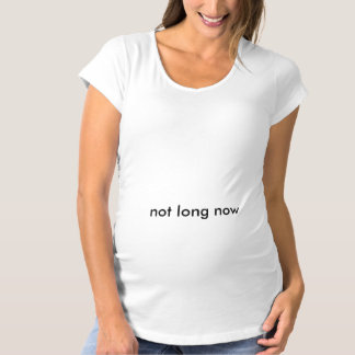 'Not long now' T-shirt