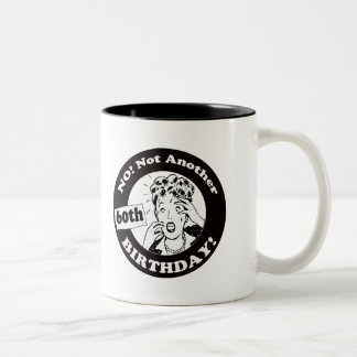 Not My 60th Birthday Gifts Mug