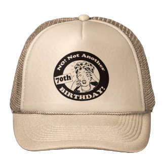 Not My 70th Birthday Gifts Trucker Hats