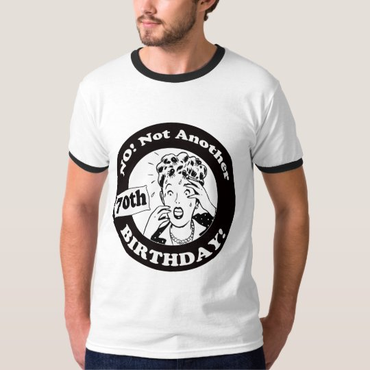 Not My 70th Birthday Gifts T-Shirt