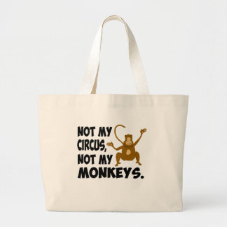 Not My Circus Large Tote Bag