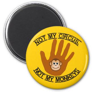 Not My Circus - magnet