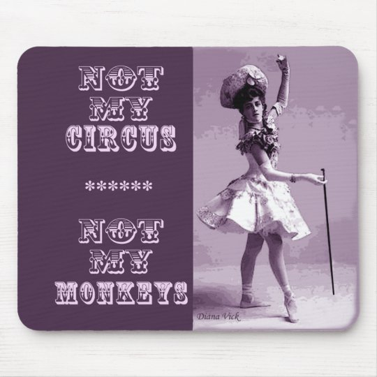 Not My Circus Mousepad