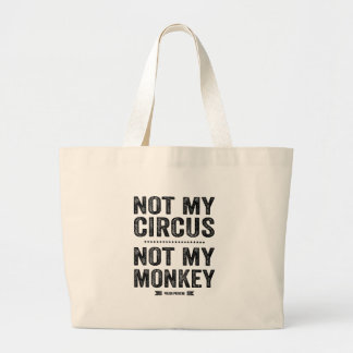 Not My Circus Not My Monkey Large Tote Bag