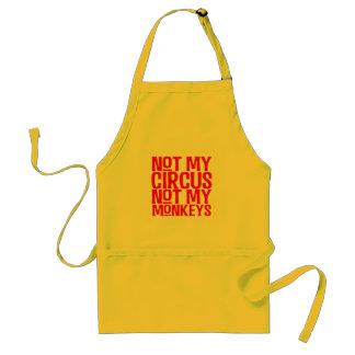 Not My Circus Not My Monkeys Apron