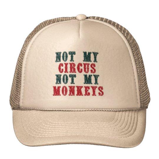 Not my circus, not my monkeys baseball cap
