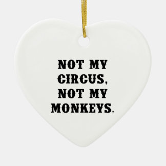 Not My Circus, Not My Monkeys Christmas Ornament